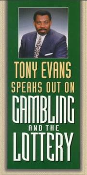 Cover of: Tony Evans Speaks Out on Gambling and the Lottery (Tony Evans Speaks Out on.. Booklet Series)