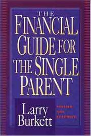 Cover of: The financial guide for the single parent | Larry Burkett