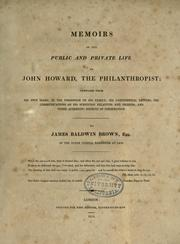 Cover of: Memoirs of the public and private life of John Howard, the philanthropist