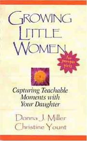 Growing Little Women for Younger Girls by Donna Miller, Christine Yount