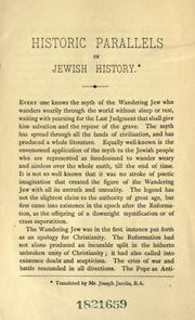 Cover of: Historic parallels in Jewish history: a discourse delivered at the Anglo-Jewish Historical Exhibition, 16th June, 1887.
