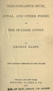 Cover of: Theophrastus such, Jubal, and other poems, and the Spanish gypsy
