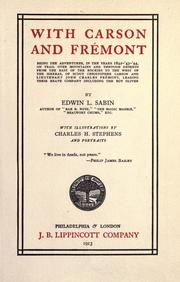 Cover of: With Carson and Fr©Øemont: being the adventures, in the years 1842-'43-'44, on trail over mountains and through deserts from the east of the Rockies to the west of the Sierras, of Scout Christopher Carson and Lieutenant John Charles Fr©Øemont, leading their brave company including the boy Oliver