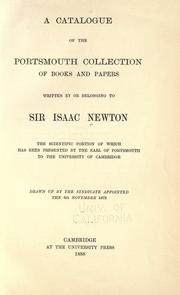 Cover of: A catalogue of the Portsmouth collection of books and papers written by or belonging to Sir Isaac Newton: the scientific portion of which has been presented by the Earl of Portsmouth to the University of Cambridge