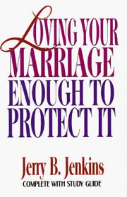 Cover of: Loving your marriage enough to protect it | Jerry B. Jenkins