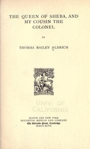 Cover of: The queen of Sheba, and My cousin the colonel, by Thomas Baily Aldrich
