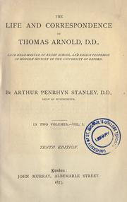 The life and correspondence of Thomas Arnold, D.D by Stanley, Arthur Penrhyn