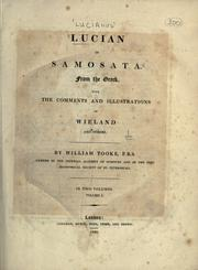 Cover of: Lucian of Samosata: From the Greek.  With the comments and illustrations of Wieland and others.  By William Tooke.