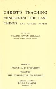 Cover of: Christ's teaching concerning the last things | William Caven