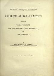 Problems of rotary motion presented by the gyroscope, the precession of the equinoxes, and the pendulum by J. G. Barnard