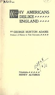 Why Americans dislike England .. by George Burton Adams