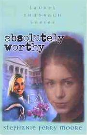 Cover of: Absolutely Worthy (Laurel Shadrach Series, 4) | Stephanie Perry Moore