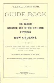 Cover of: Practical common sense guide book through the World's Industrial and Cotton Centennial Exposition at New Orleans ... by Daniel W. Perkins