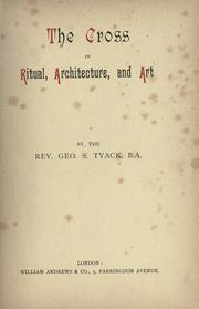 The cross in ritual, architecture, and art by Tyack, Geo. S.