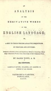 Cover of: An analysis of the derivative words in the English language, or, A key to their precise analytic definitions, by prefixes and suffixes ..