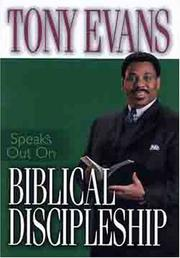 Cover of: Tony Evans Speaks Out On Biblical Discipleship