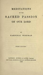 Cover of: Meditations on the sacred passion of our Lord