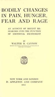 Bodily changes in pain, hunger, fear and rage by Walter B. Cannon