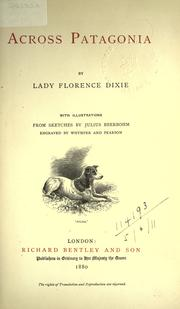 Cover of: Across Patagonia by Dixie, Florence Lady