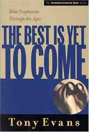 Cover of: The Best is Yet to Come (Understanding God Series)