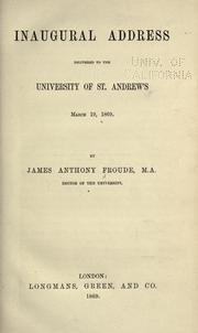 Cover of: Inaugural address delivered to the University of St. Andrews, March 19, 1869