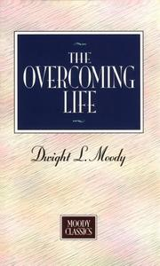 Cover of: The overcoming life | Dwight Lyman Moody