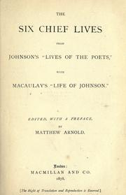 Cover of: The six chief lives, from Johnson's Lives of the poets: with Macaulay's Life of Johnson.