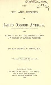 Cover of: The life and letters of James Osgood Andrew: bishop of the Methodist Episcopal Church South. With glances at his contemporaries and at events in church history.