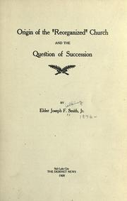 Cover of: Origin of the Reorganized Church and the question of succession by Smith, Joseph Fielding