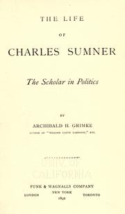 The life of Charles Sumner by Archibald Henry Grimké
