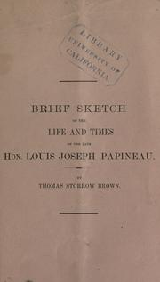Cover of: Brief sketch of the life and times of the late Hon. Louis Joseph Papineau