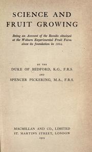 Cover of: Science and fruit growing: being an account of the results obtained at the Woburn experimental fruit farm since its foundation in 1894.