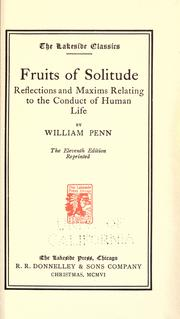 Cover of: Fruits of solitude; reflections and maxims relating to the conduct of human life