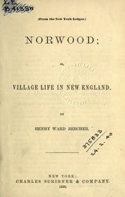 Cover of: Norwood, or, Village life in New England by Henry Ward Beecher