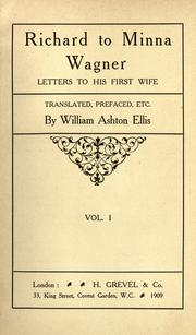 Cover of: Richard to Minna Wagner: letters to his first wife.