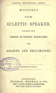 Cover of: McGuffey's new eclectic speaker: containing about three hundred exercises for reading and declamation.