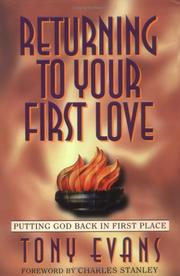 Cover of: Returning to your first love: putting God back in first place