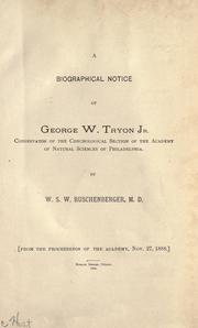 Cover of: A biographical notice of George W. Tryon, Jr., conservator of the Conchological Section of the Academy of Natural Sciences of Philadelphia