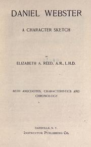 Cover of: Daniel Webster, a character sketch with anecdotes, characteristics and chronology