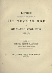 Cover of: Letters relating to the mission of Sir Thomas Roe to Gustavus Adolphus, 1629-30