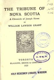 The tribune of Nova Scotia by Grant, William Lawson