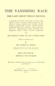 Cover of: The vanishing race, the last great Indian council by Joseph Kossuth Dixon