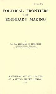 Political frontiers and boundary making by Holdich, Thomas Hungerford Sir