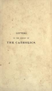Cover of: Letters on the subject of the Catholics to my brother Abraham who lives in the country
