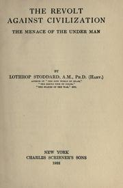 Cover of: The revolt against civilization | Theodore Lothrop Stoddard