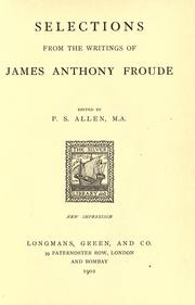 Cover of: Selections from the writings of James Anthony Froude