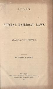 Cover of: Index of the special railroad laws of Massachusetts [1826-1873]