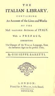 Cover of: The Italian library. Containing an account of the lives and works of the most valuable authors of Italy: With a preface, exhibiting the changes of the Tuscan language, from the barbarous ages to the present time.