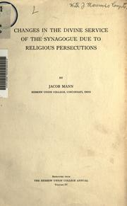 Cover of: Changes in the divine service of the synagogue due to religious persecutions