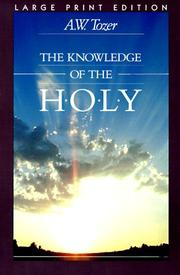 Cover of: The knowledge of the holy | A. W. Tozer